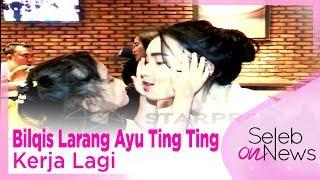 Video Bilqis Larang Ayu Ting Ting Kerja Lagi - SELEB ON NEWS MP3, 3GP, MP4, WEBM, AVI, FLV September 2018