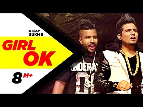 Girl Ok   Sukh-e & A-Kay   Full Music Video