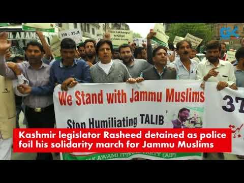 Kashmir legislator Rasheed detained as police foil his solidarity march for Jammu Muslims