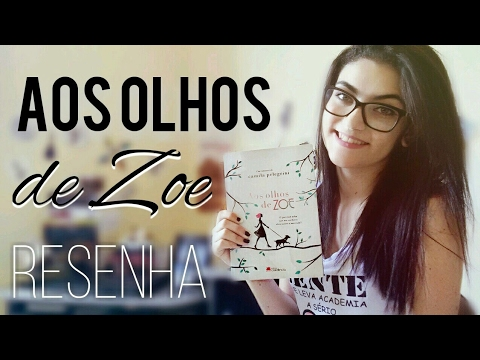 RESENHA | AOS OLHOS DE ZOE