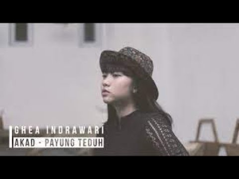 Akad - Payung Teduh  Cover by Ghea Indrawari