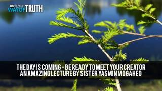 Be Ready to Meet Your Creator - By: Yasmin Mogahed