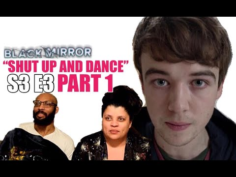"Black Mirror S3 E3 ""Shut Up and Dance"" - REACTION!!! (Part 1)"