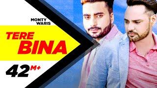 Video Tere Bina (Full Song) | Monty & Waris feat Ginni Kapoor | Latest Punjabi Song 2016 | Speed Records MP3, 3GP, MP4, WEBM, AVI, FLV Oktober 2018