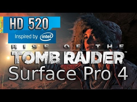 Rise of the Tomb Raider - Surface Pro 4 - Intel HD 520 - intel core i5 - 8 GB RAM