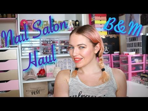 HOME NAIL SALON HAUL B&M  IdleGirl