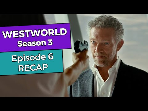 Westworld: Season 3 - Episode 6 RECAP