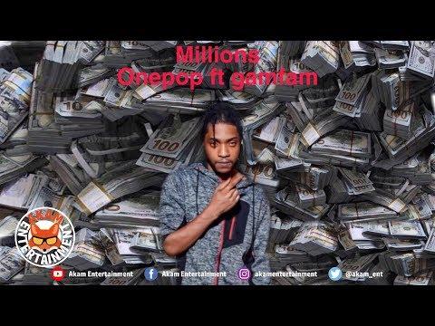 Onepop Ft. Gamfam - Millions - July 2019