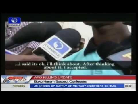 APO Killings: Confessions Of A Boko Haram Suspect