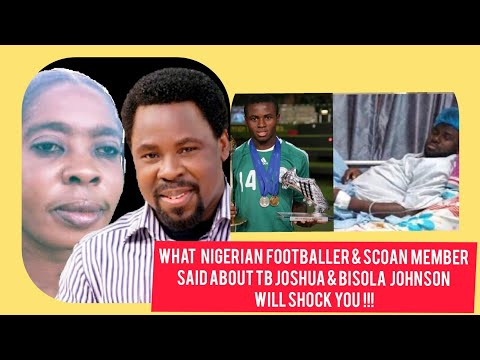 NIGERIAN FOOTBALLER SANI CLAIMS ABOUT TB JOSHUA AND BISOLA WILL SHOCK YOU