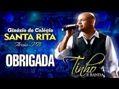 Tinho Show - 01. Obrigada [ DVD GRAVADO NO COLÉGIO SANTA RITA EM AREIA-PB ]