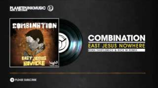 Combination - East Jesus Nowhere (Ryan Thistlebeck & Rick M Remix) videoklipp