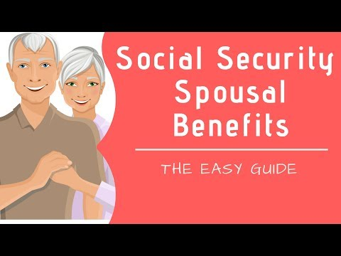 Social Security Spousal Benefits - The Easy Guide