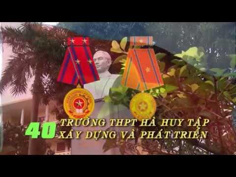 40 NĂM TRƯỜNG THPT HÀ HUY TẬP XÂY DỰNG VÀ PHÁT TRIỂN  - Phim tư liệu phần 1