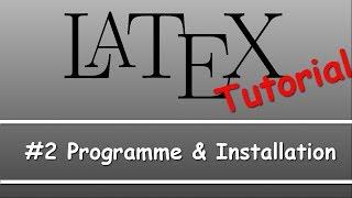 Latex Tutorial #02: Programme&Installation