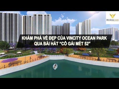 """KHÁM PHÁ VẺ ĐẸP CỦA VINCITY OCEAN PARK QUA BÀI HÁT """"CÔ GÁI MÉT 52"""""""