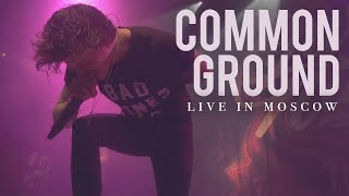 "Our Last Night - ""Common Ground"" (LIVE IN MOSCOW)"