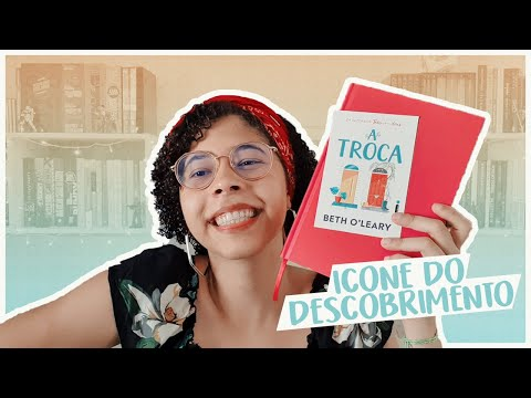 A TROCA, por Beth O'leary | Gi com dois N