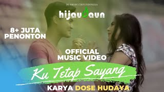 Video Hijau Daun - Ku Tetap Sayang (Official Video Clip) MP3, 3GP, MP4, WEBM, AVI, FLV Desember 2018