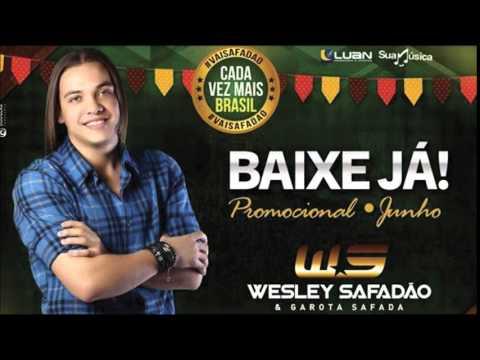 wesley - Wesley Safadão e Garota Safada - CD Promocional de Junho - 2014 Download do CD : http://migre.me/jlf3I Gravação no Faroeste ! Qualidade 100% Curta: www.faceb...