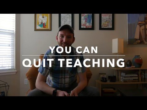 You Can Quit Teaching!
