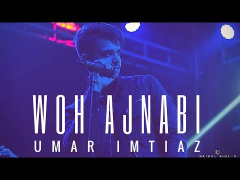 Video Woh Ajnabi - Umar Imtiaz - (OFFICIAL  RELEASE) download in MP3, 3GP, MP4, WEBM, AVI, FLV January 2017