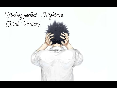 Fucking Perfect - Male Version {Nightcore}