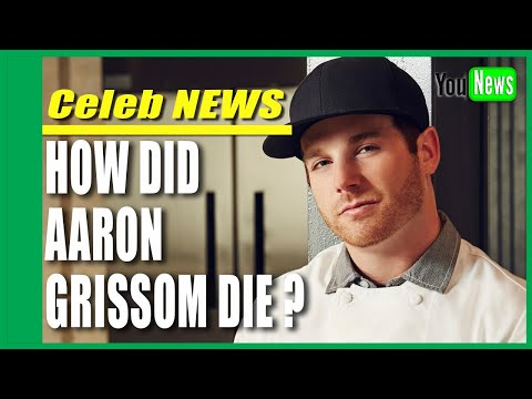 How Did Aaron Grissom Die? Rip Aaron Grissom dies at 34