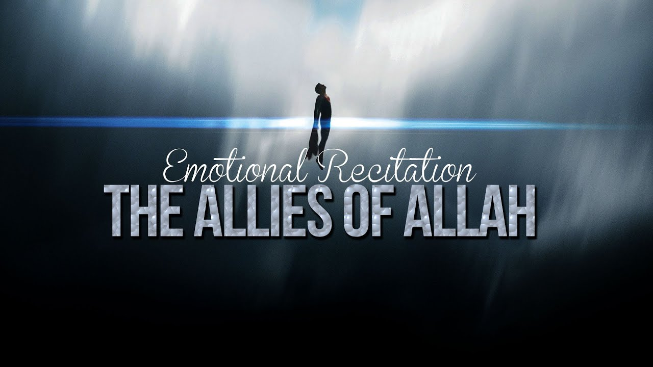 The Allies of Allah – Emotional Quran
