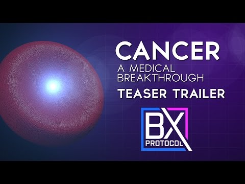 BX Protocol: Cancer Trailer.. A medical breakthrough