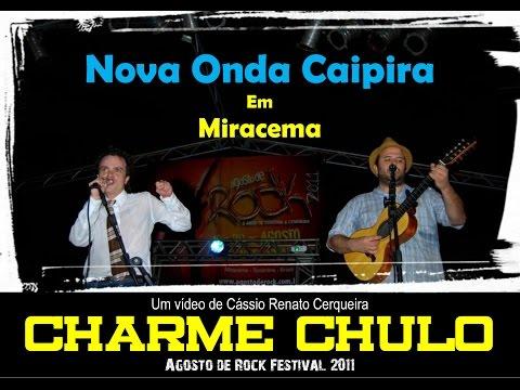 CHARME CHULO - NOVA ONDA CAIPIRA EM MIRACEMA (2011)