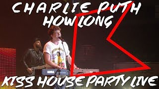 Charlie Puth - How Long (LIVE) | KISS House Party Live