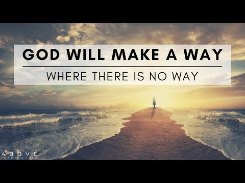 GOD WILL MAKE A WAY | Believe In Miracles - Christian Motivation for Effective Faith