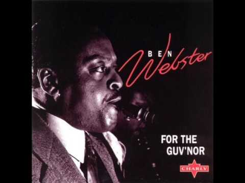 Ben Webster — For the Guv'nor (Full Album)