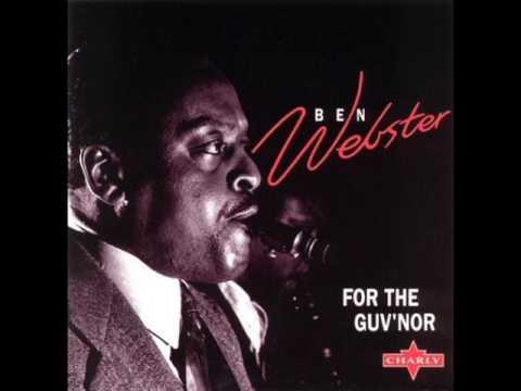 Ben Webster — For the Guv'nor (Full Album)
