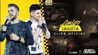 image of Zé Neto e Cristiano - AMIGO TAXISTA - Clipe Oficial