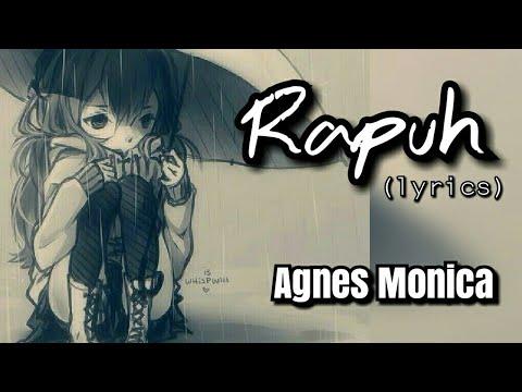Video Agnes Monica - Rapuh (lyrics) download in MP3, 3GP, MP4, WEBM, AVI, FLV January 2017