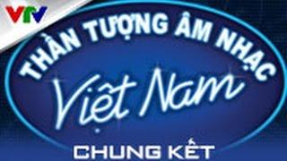 [CHUNG KẾT] VIETNAM IDOL 2015   FULL HD   02/08/2015, than tuong am nhac 2015, than tuong am nhac viet nam 2015, viet nam idol 2015
