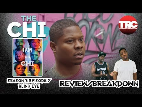 "The Chi Season 2 Episode 7 ""Blind Eye"" Review/Discussion"