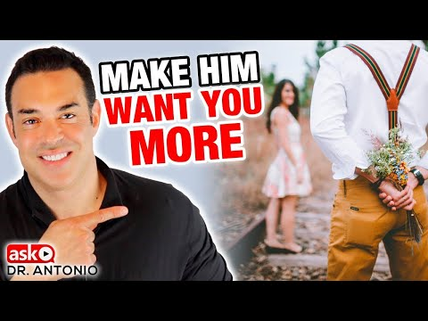 Make Him Want You More - Do This Now!