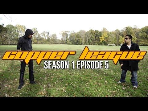 Copper League - Season 1 Episode 5