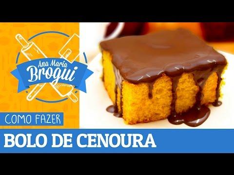 Receitas Doces - COMO FAZER BOLO DE CENOURA COM COBERTURA DE CHOCOLATE  Ana Maria Brogui # 70