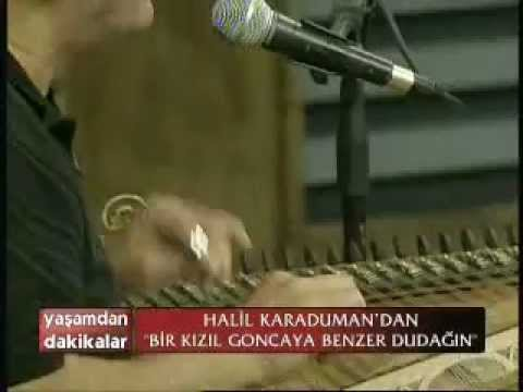 Halil Karaduman - Bir Kızıl Goncaya Benzer Dudağın