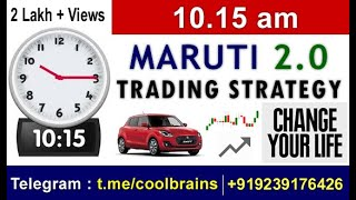 Maruti 2.O Best Trading Strategy for Financial Freedom / Join Telegram @Coolbrains