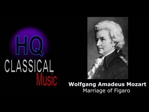 MOZART – The Marriage of Figaro – High Quality Classical Music HQ
