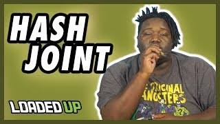 Hash Joint | Loaded Up Smoke Session by Loaded Up