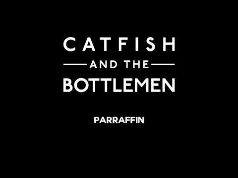 Catfish And The Bottlemen - Parraffin
