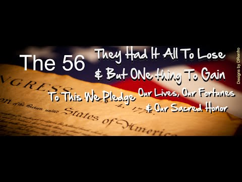 The 56 - Signers of the Declaration of Independence - July 4th - What Freedom Cos