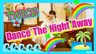 TWICE(트와이스)Dance The Night Away (댄스 더나잇 어웨이)dance cover《踊ってみた》by Mana