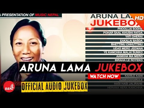 Aruna Lama - Nepali Super Hit Songs Collection || Official JUKEBOX